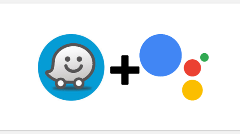 Waze and Google Assistant integration
