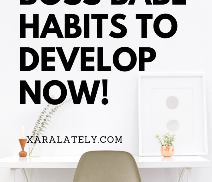 Boss Babe Habits To Develop Now