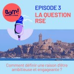 #3 La Question RSE – Comment définir une raison d'être engageante ?