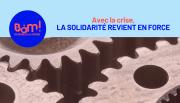 Avec la crise, la solidarité revient en force