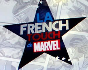 FIBD 2017 : Captation La French Touch de Marvel