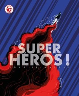 Super-Héros, sous le masque...