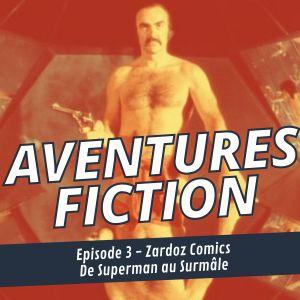 Aventures Fiction, Zardoz Comics de Superman au Surmâle