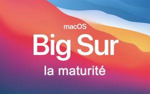 Le temps de la maturité est-il arrivé pour macOS Big Sur 11.2?