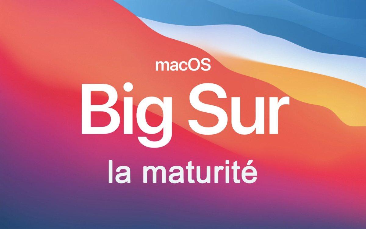 Le temps de la maturité pour macOS Big Sur.