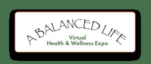 A Balanced Life Virtual Health and Wellness Expo