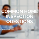 4 Common Home Inspection Questions