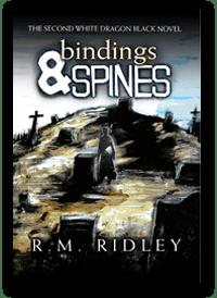 Bindings & Spines: A White Dragon Black novel