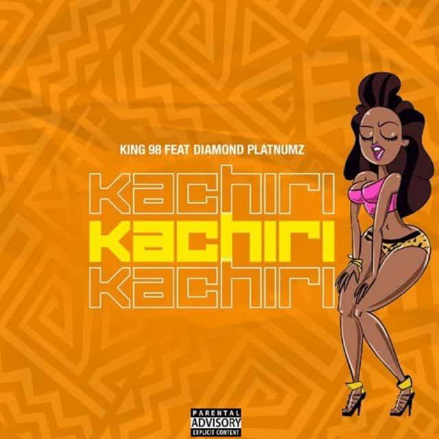 King 98 – Kachiri ft. Diamond Platnumz