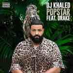 DJ Khaled Ft. Drake – Popstar