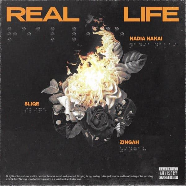 DJ Sliqe – Real Life ft. Nadia Nakai, Zingah
