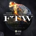 Terry Tha Rapman – FTW ft. MI Abaga