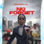Kontrolla – No Forget (Mama)
