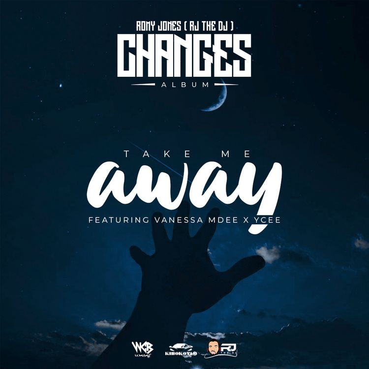 Rj The DJ – Take Me Away ft. Vanessa Mdee, Ycee