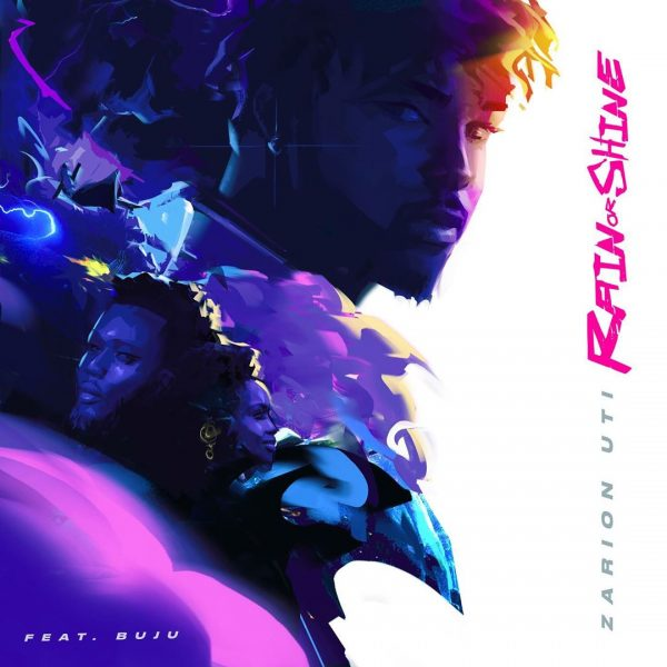 Zarion Uti – Rain or Shine ft. Buju
