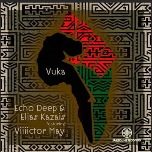Echo Deep, Elias Kazais – Vuka ft. Viiiictor May