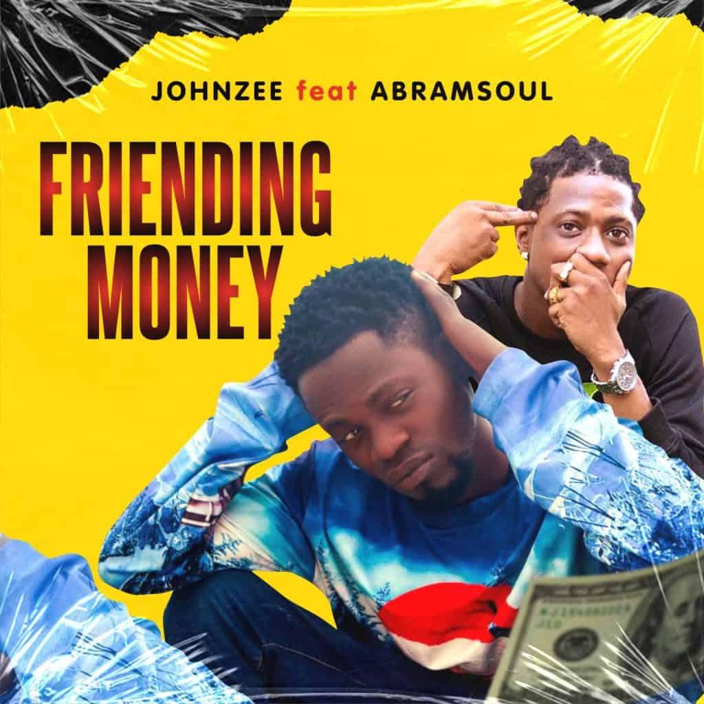 Johnzee – Friending Money Ft. Abramsoul