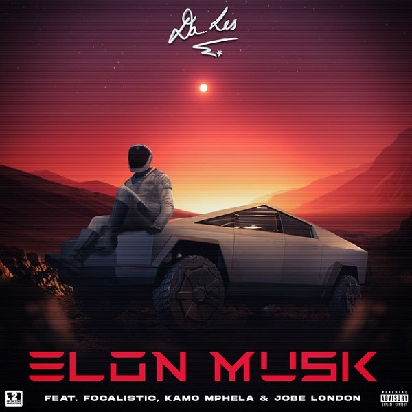 Da Les – Elon Musk Ft. Focalistic, Kamo Mphela, Jobe London