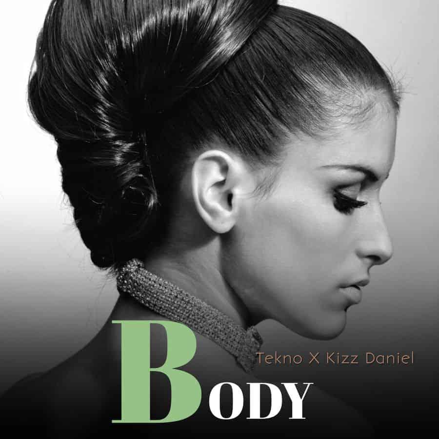 Tekno – Body Ft. Kizz Daniel