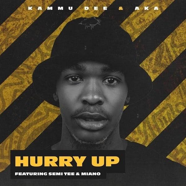 Kammu Dee, AKA – Hurry Up (Dance) ft. Semi Tee, Miano
