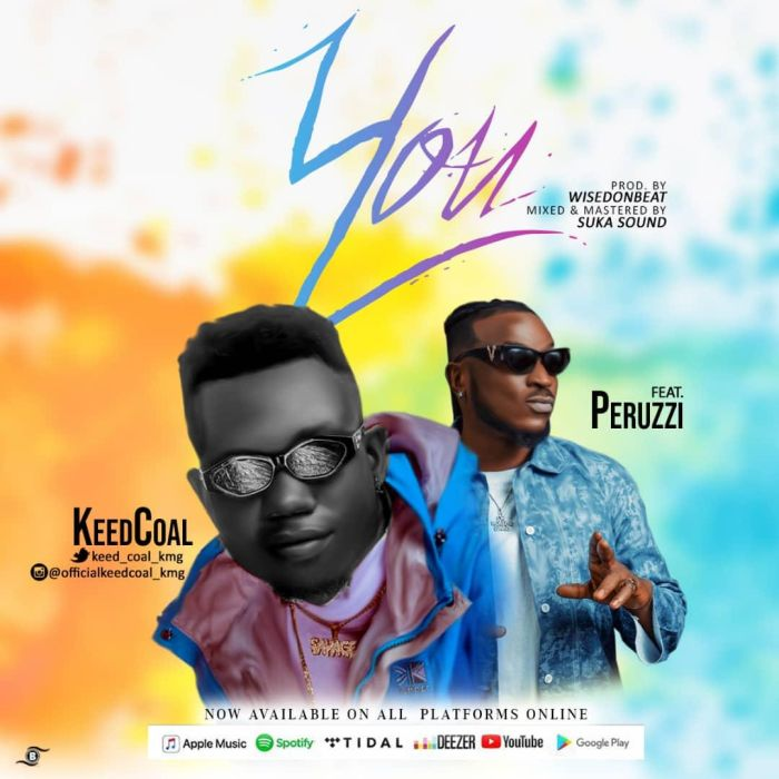 Keedcoal – You ft. Peruzzi
