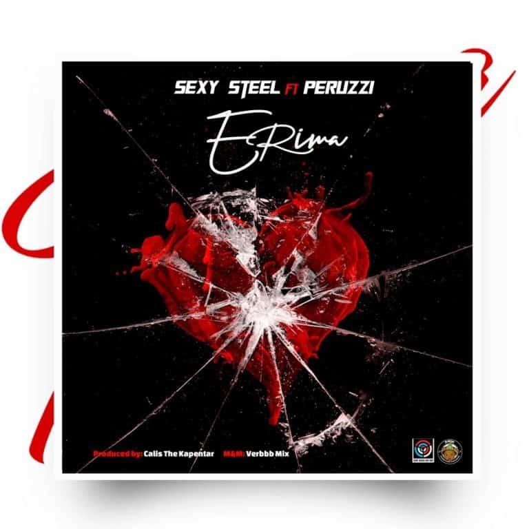 Sexy Steel Ft. Peruzzi – Erima