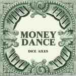 Dice Ailes – Money Dance
