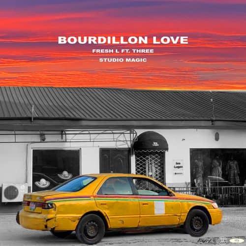 Fresh L X Studio Magic – Bourdillon Love Ft. Three