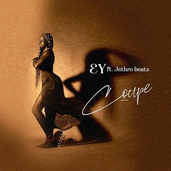 EY – Coupe ft. Jethro Beatz