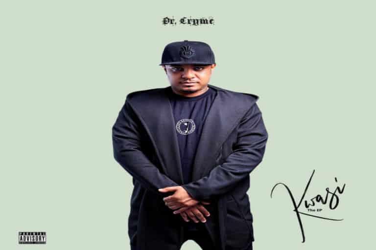Dr Cryme – Kwasi EP (Album)