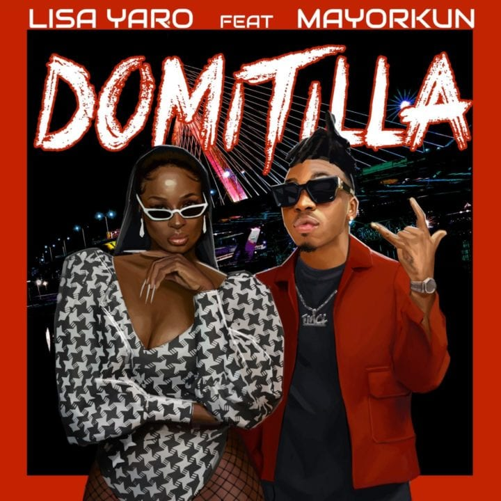 Lisa Yaro – Domitilla ft Mayorkun