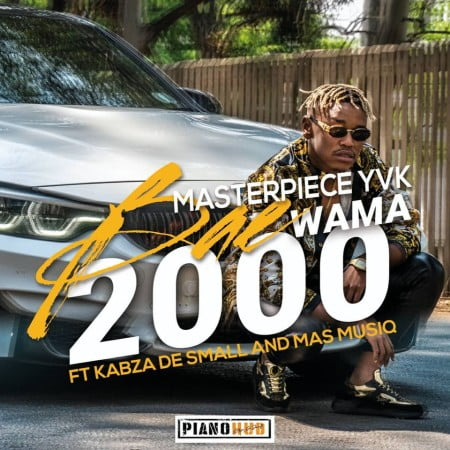 Masterpiece YVK – Bae Wama 2000 Ft. Kabza De Small, Mas MusiQ