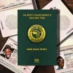 G4 Boyz - Hmm (Remix) ft. Blaqbonez & Bad Boy Timz