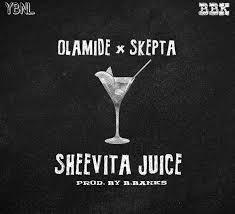 Olamide – Sheevita Juice ft. Skepta