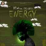 DEW – Energy Ft Seyi Vibez