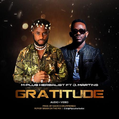 M-Plus – Gratitude Ft. J.Martins