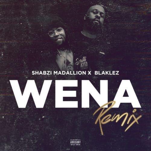 Shabzi Madallion ft Blaklez – Wena (Remix)