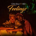 Cina Soul ft. KiDi – Feelings