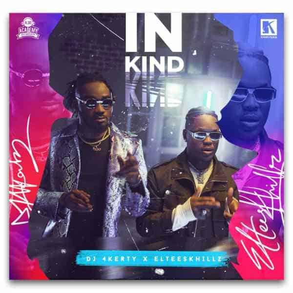 Dj 4kerty – In Kind ft. Eltee Skhillz