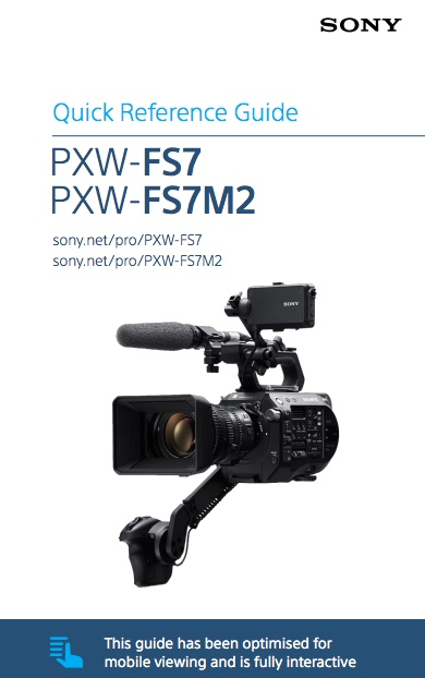 quick-guide Downloadable User Guides For The PXW-FS7 and FS7M2