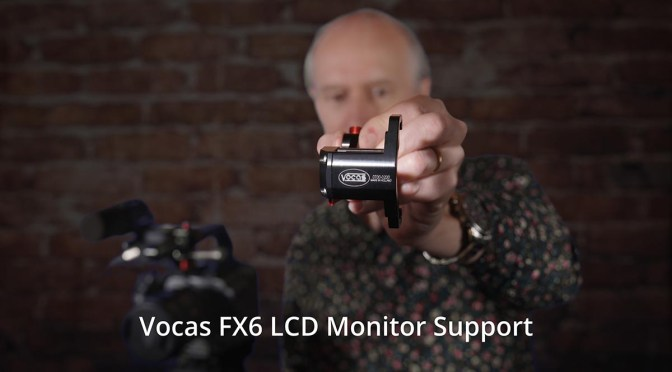 Vocas FX6 LCD Support Bracket – Brilliant!