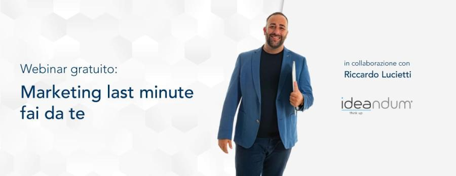 """Marketing Last Minute fai da te"" – Riccardo Lucietti"
