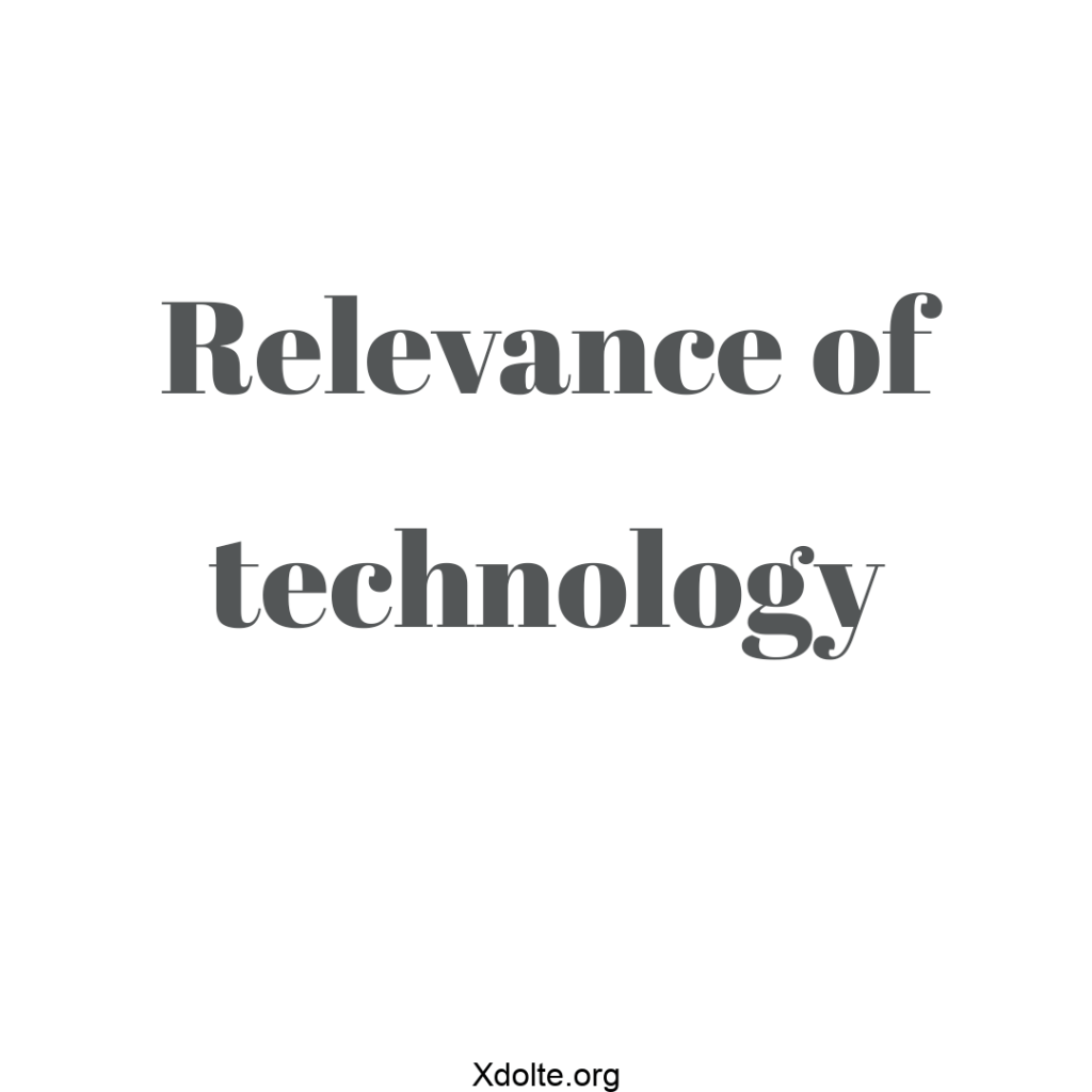 Relevance of technology
