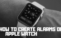 How To Create Alarms On Apple Watch