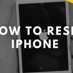 How To Reset iPhone Quicker And Easy