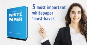 What are 5 most important white paper must-haves