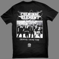 """CRIMINAL ELEMENT """"Criminal Crime Time"""" T-SHIRT"""