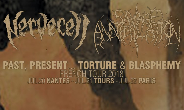 "SAVAGE ANNIHILATION announce ""Past, present... Torture & Blasphemy"" French weekend tour with NERVECELL"