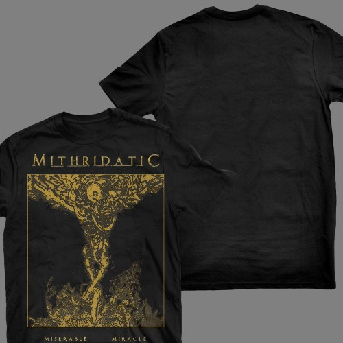 """MITHRIDATIC """"Miserable Miracle"""" T-SHIRT"""
