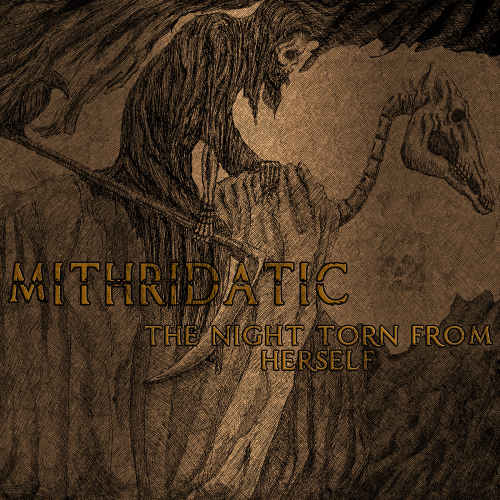 """MITHRIDATIC """"The Night Torn From Herself"""" [XKR024A]"""